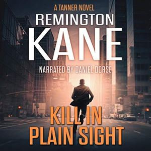 Kill in Plain Sight Audiobook By Remington Kane cover art