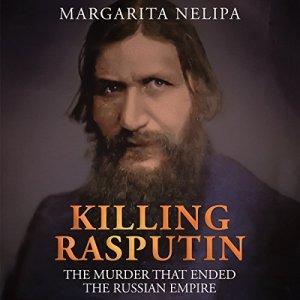 Killing Rasputin Audiobook By Margarita Nelipa cover art