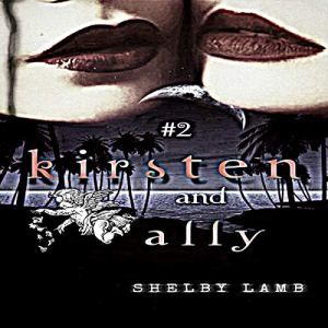 Kirsten and Ally, Book 2: A LGBT Psychological Thriller with Teen Angst and a Deadly Love Triangle Audiobook By Shelby Lamb cover art