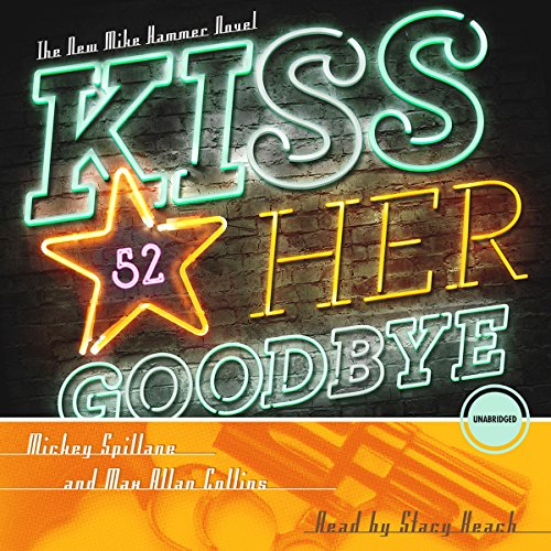 Kiss Her Goodbye Audiobook By Mickey Spillane, Max Allan Collins cover art