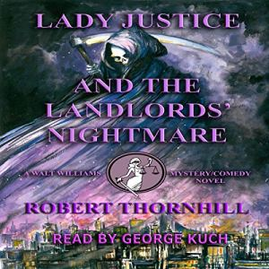 Lady Justice and the Landlords' Nightmare Audiobook By Robert Thornhill cover art