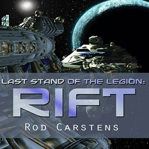 Last Stand of the Legion: Rift Audiobook By Rod Carstens cover art