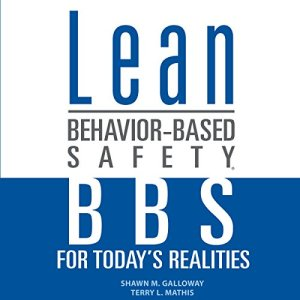 Lean Behavior-Based Safety: BBS for Today's Realities Audiobook By Terry L. Mathis, Shawn M. Galloway cover art