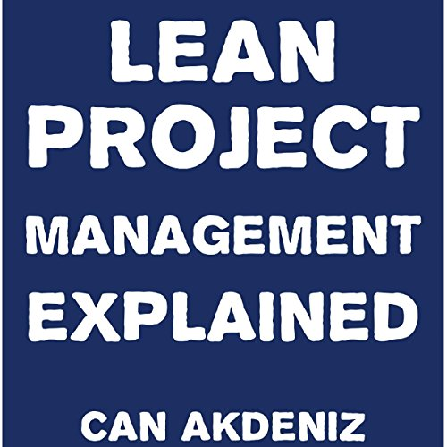 Lean Project Management Explained Audiobook By Can Akdeniz cover art