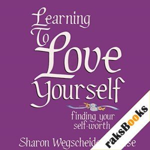 Learning to Love Yourself, Revised & Updated Audiobook By Sharon Wegsheider-Cruse cover art