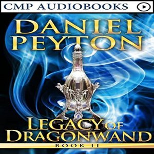 Legacy of Dragonwand: Book 2 Audiobook By Daniel Peyton cover art