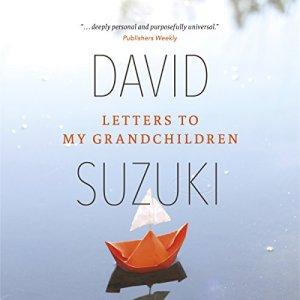 Letters to My Grandchildren Audiobook By David Suzuki cover art