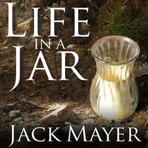 Life in a Jar Audiobook By Jack Mayer cover art