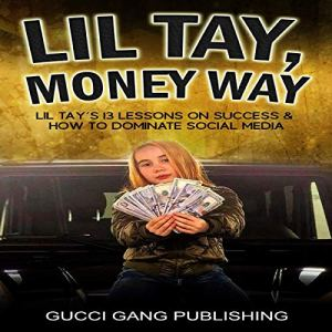 Lil Tay, Money Way Audiobook By Gucci Gang Publishing cover art