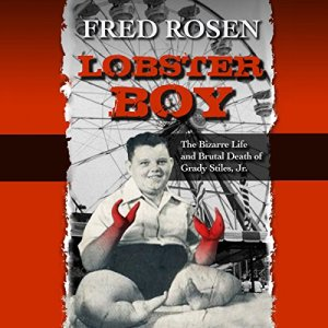 Lobster Boy Audiobook By Fred Rosen cover art