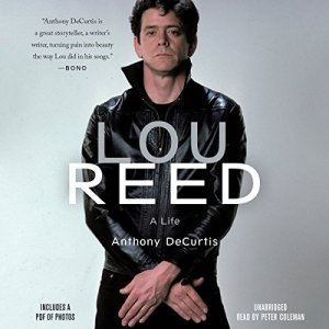 Lou Reed Audiobook By Anthony DeCurtis cover art