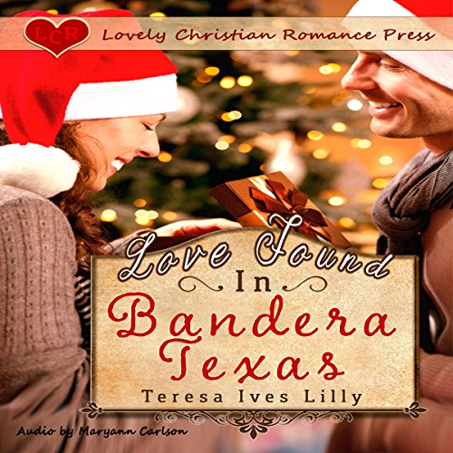 Love Found in Bandera, Texas Audiobook By Teresa Ives Lilly cover art