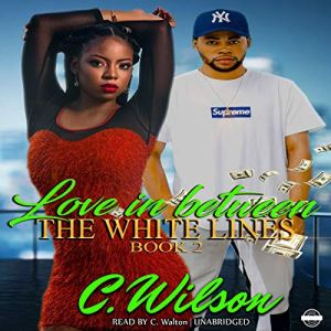 Love In-Between the White Lines, Book 2 Audiobook By C. Wilson cover art