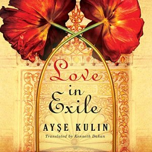 Love in Exile Audiobook By Ayse Kulin, Kenneth Dakan - translator cover art