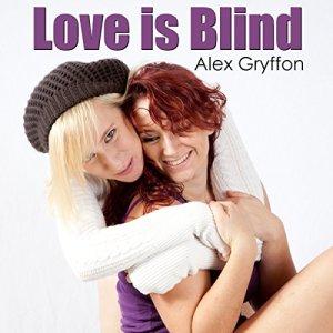 Love Is Blind Audiobook By Alex Gryffon cover art