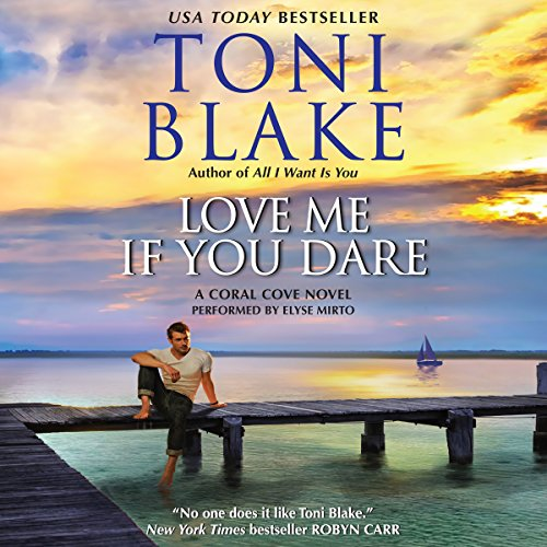 Love Me If You Dare Audiobook By Toni Blake cover art