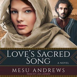 Love's Sacred Song Audiobook By Mesu Andrews cover art