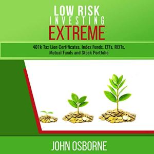 Low Risk Investing Extreme Audiobook By John I Osborne cover art