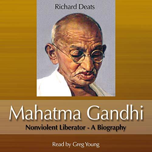Mahatma Gandhi: Non-Violent Liberator Audiobook By Richard Deats cover art