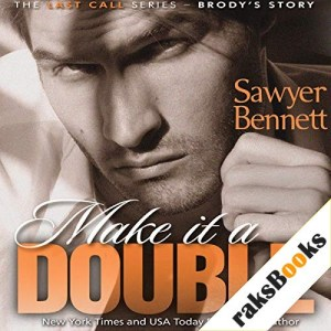 Make It a Double Audiobook By Sawyer Bennett cover art