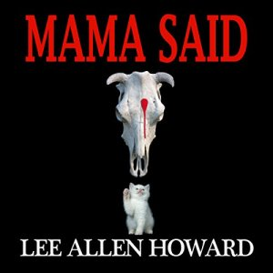 Mama Said Audiobook By Lee Allen Howard cover art