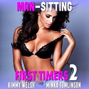 Man-Sitting: First Timers 2 Audiobook By Kimmy Welsh cover art