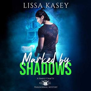 Marked by Shadows: MM Paranormal Romance Mystery Audiobook By Lissa Kasey cover art