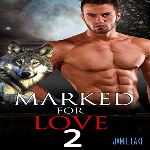 Marked for Love, Book 2 Audiobook By Jamie Lake cover art