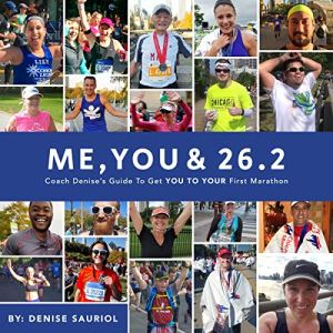 Me, You & 26.2: Coach Denise's Guide to Get You to Your First Marathon Audiobook By Denise Sauriol cover art