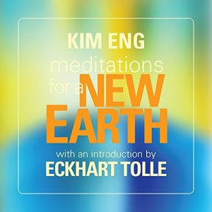 Meditations for a New Earth Audiobook By Kim Eng, Eckhart Tolle cover art