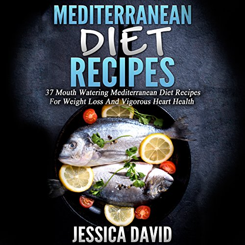 Mediterranean Diet Recipes Audiobook By Jessica David cover art
