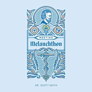 Meeting Melanchthon Audiobook By Scott Keith cover art