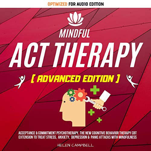 Mindful ACT Therapy (Advanced Edition) Audiobook By Helen Campbell cover art