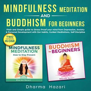 Mindfulness Meditation and Buddhism for Beginners Audiobook By Dharma Hazari cover art
