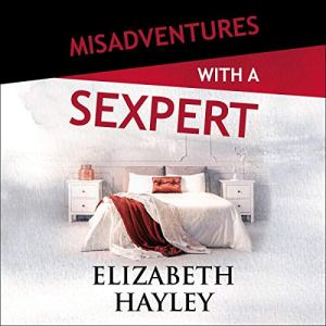 Misadventures with a Sexpert Audiobook By Elizabeth Hayley cover art