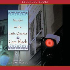 Murder in the Latin Quarter Audiobook By Cara Black cover art