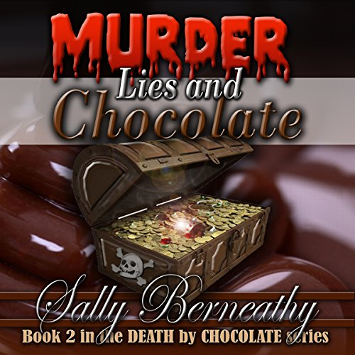 Murder, Lies and Chocolate Audiobook By Sally Berneathy cover art