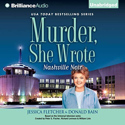 Murder, She Wrote: Nashville Noir Audiobook By Jessica Fletcher, Donald Bain cover art