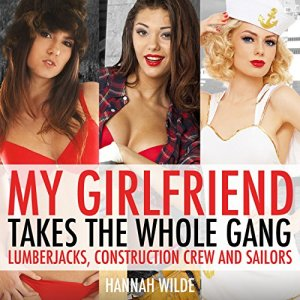 My Girlfriend Takes The Whole Gang Audiobook By Hannah Wilde cover art