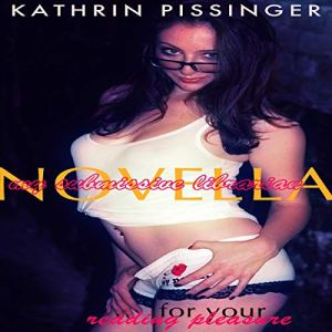 My Submissive Librarian Novella (Collector's Edition) Audiobook By Kathrin Pissinger cover art