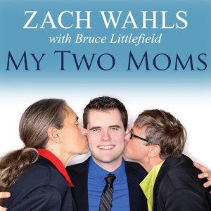 My Two Moms Audiobook By Zach Wahls, Bruce Littlefield cover art