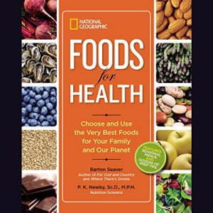 National Geographic Foods for Health Audiobook By Barton Seaver, P. K. Newby cover art