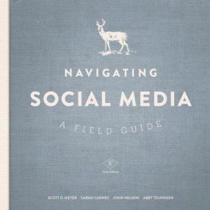 Navigating Social Media: A Field Guide Audiobook By Scott Meyer, Sarah Carnes, John Nelson, Abby Teunissen cover art
