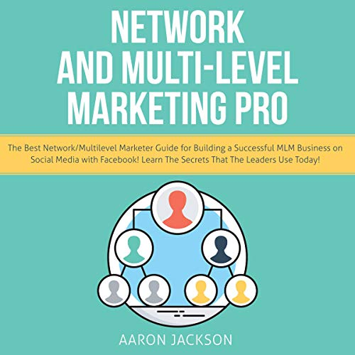 Network and Multi-Level Marketing Pro Audiobook By Aaron Jackson cover art