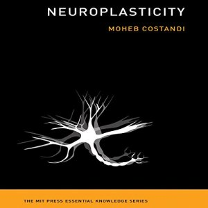 Neuroplasticity Audiobook By Moheb Costandi cover art