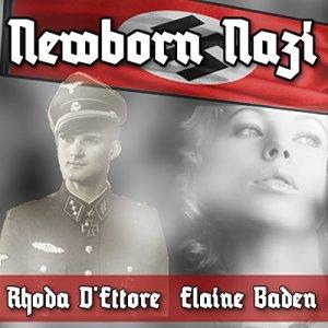 Newborn Nazi Audiobook By Rhoda D'Ettore cover art