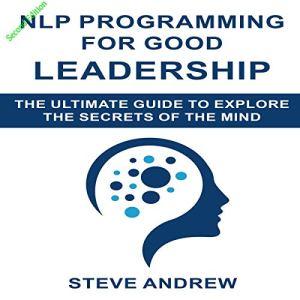 NLP Programming for Good Leadership Audiobook By Steve Andrew cover art