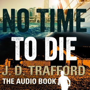 No Time To Die Audiobook By J.D. Trafford cover art