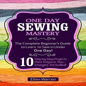 One Day Sewing Mastery Audiobook By Ellen Warren cover art