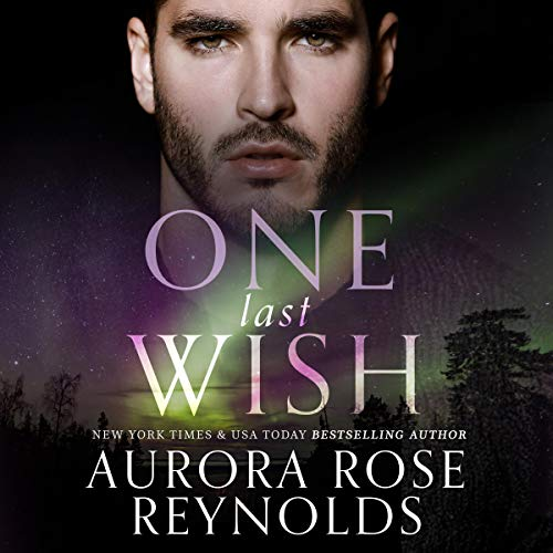 One Last Wish Audiobook By Aurora Rose Reynolds cover art